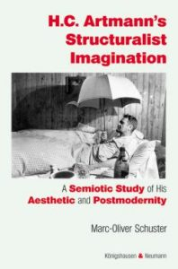 H.C. Artmann's Structuralist Imagination. A Semiotic Study of His Aesthetic and Postmodernity Buchcover